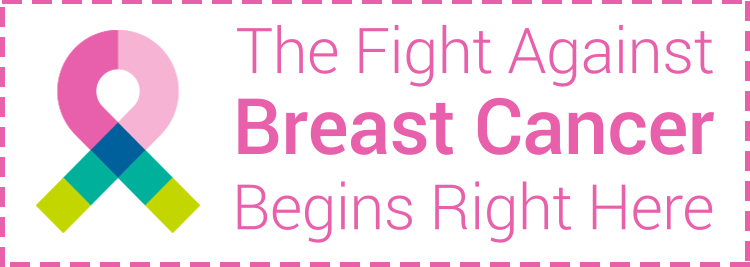 The Fight Against Breast Cancer Begins Right Here