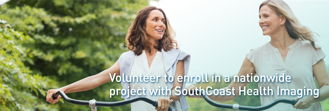 Volunteer to enroll in a nationwide project with SouthCoast Health Imaging